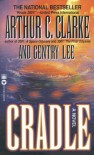 Cradle - Arthur C. Clarke, Gentry Lee
