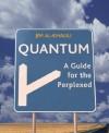 Quantum: A Guide for the Perplexed - Jim Al-Khalili, Jim Al Khalili, Al-Khalili