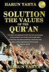 Solution: The Values of the Quran - Harun Yahya, Abdassamad Clarke