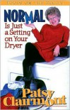 Normal Is Just a Setting on Your Dryer -