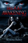 Blood Awakening (The Blood Burden Series) - Wenona Hulsey