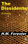 The Dissidents - H.M. Forester