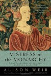 Mistress of the Monarchy: The Life of Katherine Swynford, Duchess of Lancaster - Alison Weir