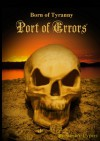 Born Of Tyranny: Port Of Errors - Steve V Cypert