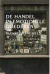 De handel in emotionele goederen - Maarten Inghels