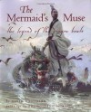 The Mermaid's Muse: The Legend of the Dragon Boats - David Bouchard, Zhong-Yang Huang