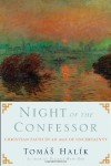 Night of the Confessor: Christian Faith in an Age of Uncertainty - Tomas Halik