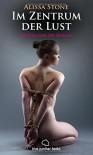 Im Zentrum der Lust | Erotischer SM-Roman - Alissa Stone