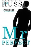Mr. Perfect: : A Mister Standalone - J A Huss