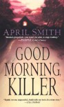 Good Morning, Killer - April Smith