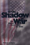 In the Shadow of War: The United States since the 1930s - Professor Michael S. Sherry