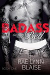 Badass In My Bed: Badass #1 - Rae Lynn Blaise
