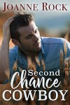 Second Chance Cowboy (Road to Romance Book 2) - Joanne Rock