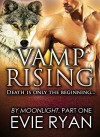 VAMP RISING (By Moonlight Book 1) - Evie Ryan