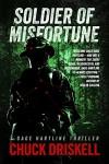 Soldier of Misfortune - A Gage Hartline Thriller (#3) - Chuck Driskell