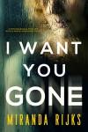 I Want You Gone - Miranda Rijks