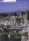 Storia dell'urbanistica. Il mondo romano - Pierre Gros, Mario Torelli