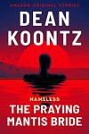 The Praying Mantis Bride - Dean Koontz