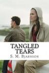 Tangled Tears - S.M. Bjarnson