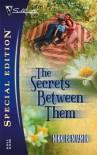 The Secrets Between Them (Silhouette Special Edition) - Nikki Benjamin