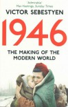 1946: The Making of the Modern World - Victor Sebestyen