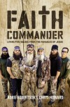 Faith Commander: Living Five Values from the Parables of Jesus - Korie Robertson, Chrys Howard