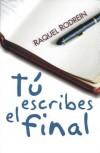 Tú escribes el final - Raquel Rodrein