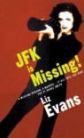 JFK Is Missing! - Liz Evans