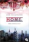 H.O.M.E. - Das Erwachen (Die H.O.M.E.-Reihe, Band 1) - Eva Siegmund