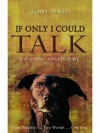 If Only I Could Talk: A Canine Adventure - Tony  Lewis