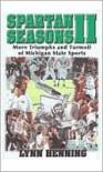Spartan Seasons II: More Triumphs and Turmoil of Michigan State Sports - Lynn Henning