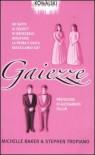 Gaiezze - Michelle Baker, Stephen Tropiano