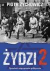 Żydzi 2. Opowieści niepoprawne politycznie - Piotr Zychowicz