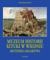 Muzeum Historii Sztuki w Wiedniu - Dorota Folga-Januszewska