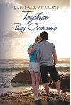 Together They Overcame by Juliet C.B. Aharoni - Juliet Aharoni