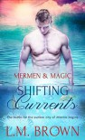 Shifting Currents - L.M. Brown