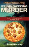 Italian Wedding Murder: Book 4 in Papa Pacelli's Pizzeria Series - Patti Benning