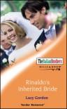 RINALDO'S INHERITED BRIDE (TENDER ROMANCE S.) - LUCY GORDON