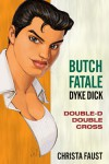 Butch Fatale, Dyke Dick - Double D Double Cross - Christa Faust