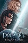 Idolatry (Reagalos Book 2) - Rebecca Cohen