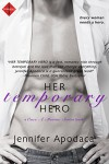Her Temporary Hero (a Once a Marine Series book) (Entangled Indulgence) - Jennifer Apodaca