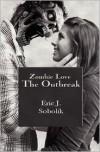 Zombie Love: The Outbreak - Eric J. Sobolik