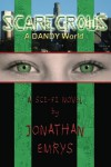 Scarecrows: A DANDY World (Volume 1) - Jonathan Emrys, Wendilyn Emrys