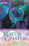 Naturgeister. Wahre Erlebnisse mit Elfen und Zwergen. - Marjorie Johnson