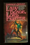 Lady Blade, Lord Fighter - Sharon Green