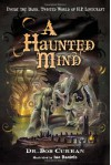 A Haunted Mind: Inside the Dark, Twisted World of H.P. Lovecraft - Bob Curran, Ian  Daniels