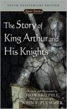 The Story of King Arthur and His Knights (Signet Classics) - John F. Plummer, Howard Pyle
