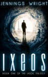 Ixeos (Ixeos Trilogy, #1) - Jennings Wright