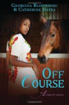 Off Course: An A Circuit Novel - 'Georgina Bloomberg',  'Catherine Hapka'