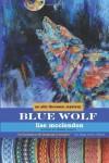 Blue Wolf: An Alix Thorssen Mystery - Lise McClendon